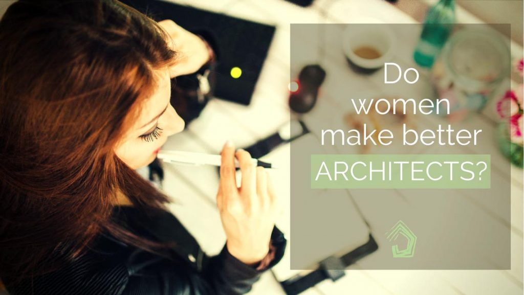 UndercoverArchitect-Do-women-make-better-architects-
