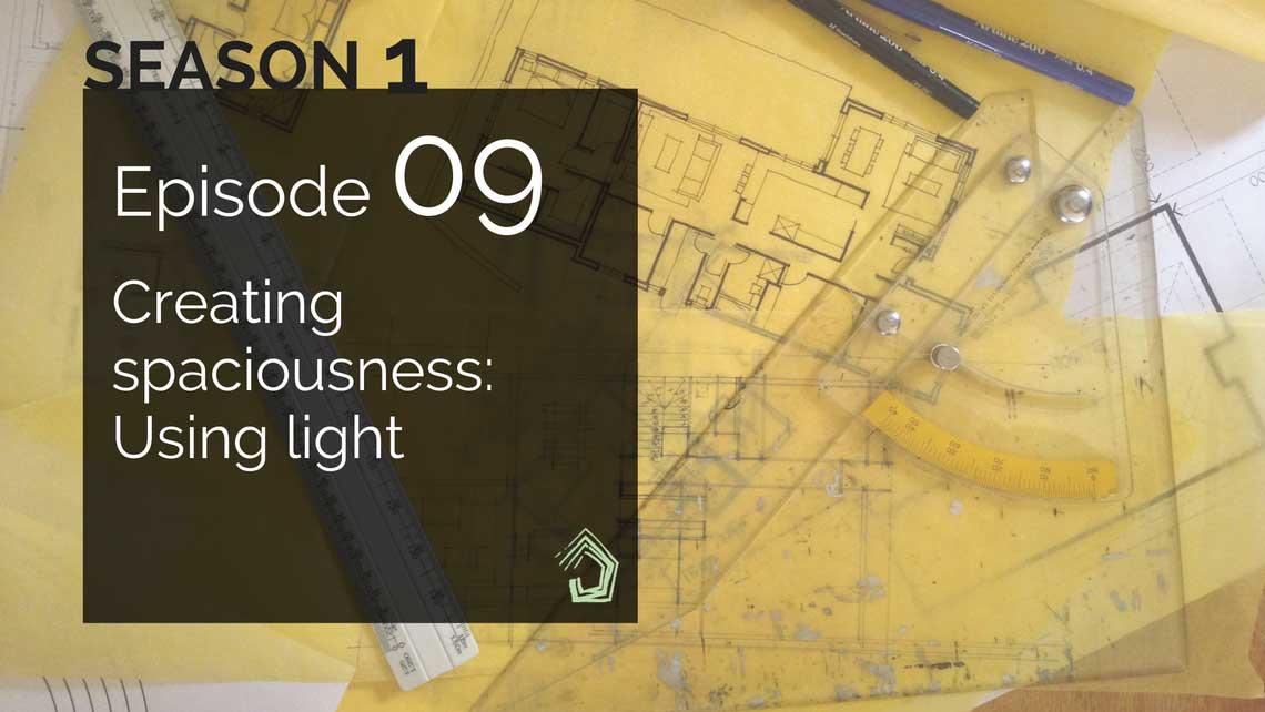 undercoverarchitect-blog-podcast-episode-09-spaciousness-light