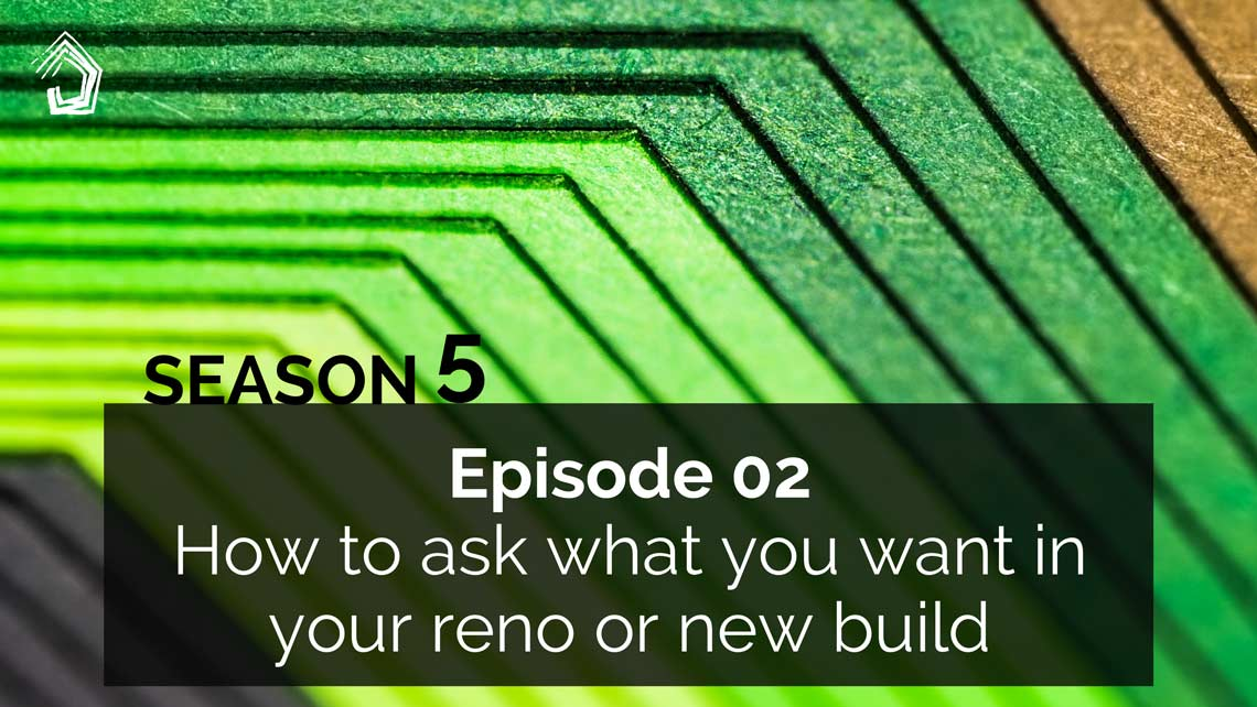 UndercoverArchitect_Season5_podcast-ask-for-what-you-want-renovation-building