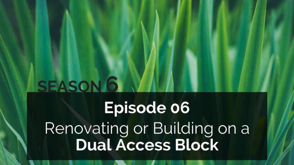 UndercoverArchitect-Season6_podcast-dual-access-block-of-land