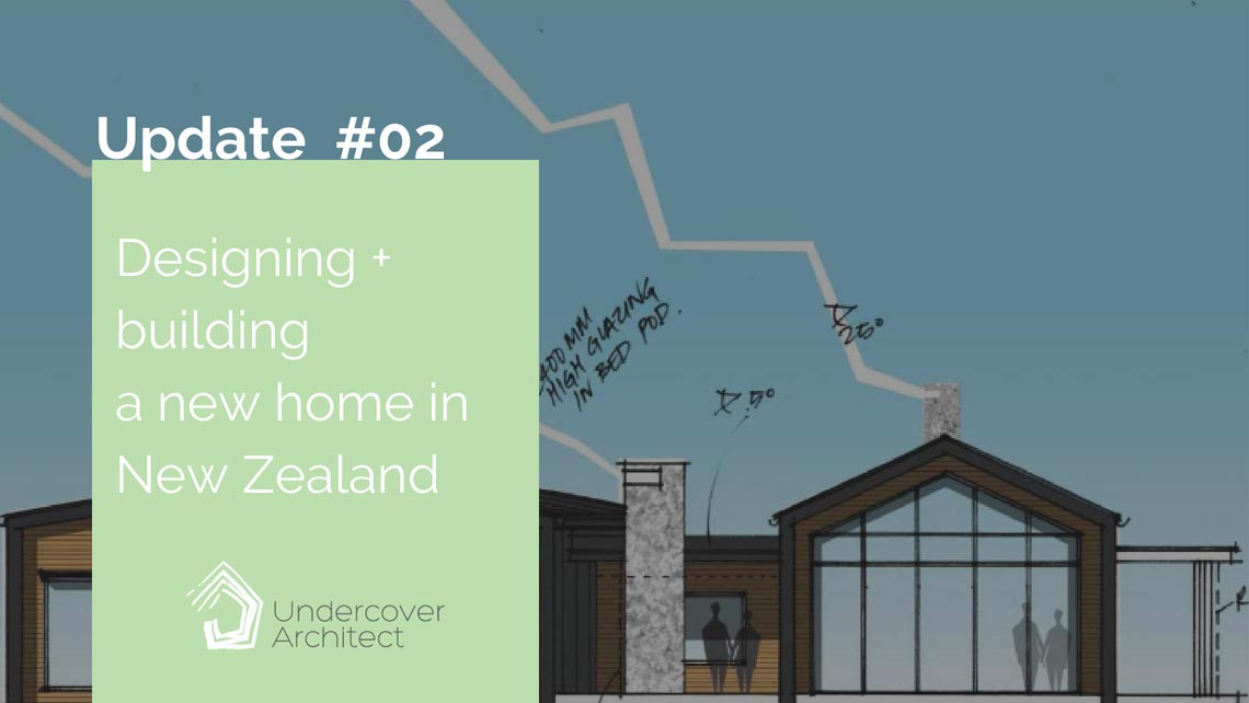 Choosing a preferred design option | New Zealand Home Project Diary Update #2