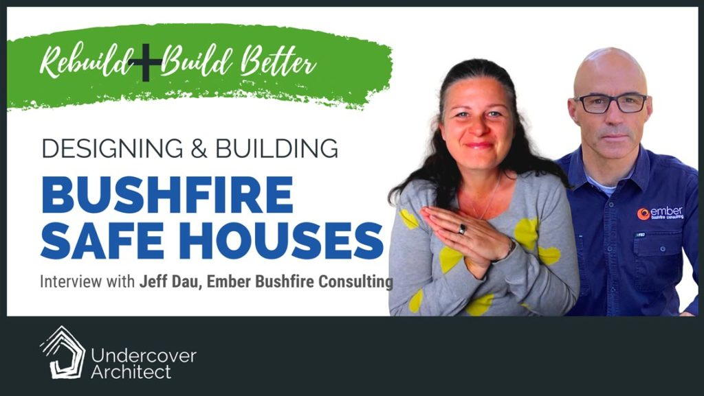 UndercoverArchitect-rebuild-designing-and-building-bushfire-resistant-houses