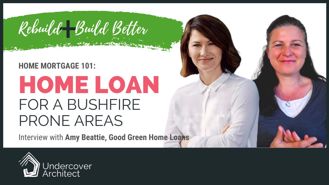 UndercoverArchitect-rebuild-home-loan-mortgage-for-bushfire-prone-areas