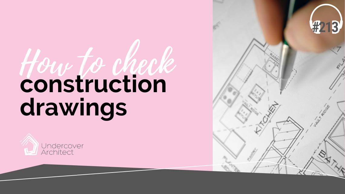 Undercover-Architect-podcast-how-to-check-construction-drawings