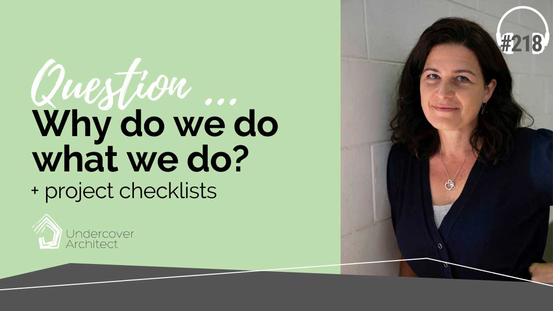 UndercoverArchitect-podcast-your-mindset-project-why-we-do-what-we-do-mindset